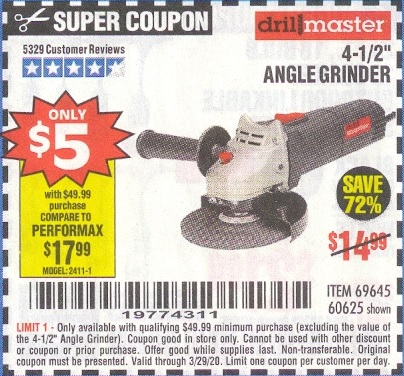 "www.hfqpdb.com - $5 DRILLMASTER 4 1/2"" ANGLE GRINDER WHEN YOU SPEND $49.99 Lot No. 69645, 95578, 60625"