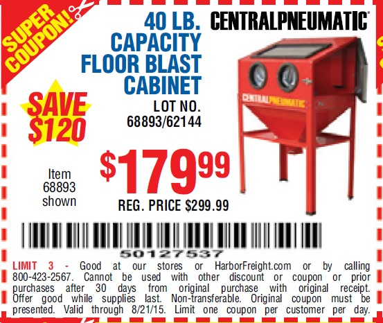 CAPACITY FLOOR BLAST CABINET Lot No. 68893/62144/93608 Expired: 8/21/15    $179.99 Coupon Code: 50127537. Harbor Freight ...