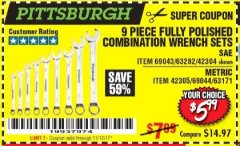 Harbor Freight Coupon 9 PIECE FULLY POLISHED COMBINATION WRENCH SETS Lot No. 63282/42304/69043/63171/42305/69044 Expired: 11/12/17 - $5.99