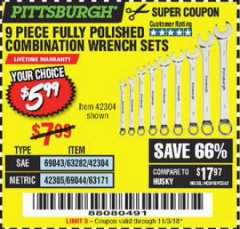 Harbor Freight Coupon 9 PIECE FULLY POLISHED COMBINATION WRENCH SETS Lot No. 63282/42304/69043/63171/42305/69044 Expired: 11/3/18 - $5.99