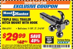 Harbor Freight ITC Coupon TRIPLE BALL TRAILER HITCH MOUNT WITH HOOK Lot No. 62701 Expired: 5/31/18 - $29.99