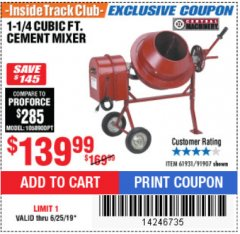 Harbor Freight ITC Coupon 1-1/4 CUBIC FT. CEMENT MIXER Lot No. 61931/91907 Expired: 6/25/19 - $139.99