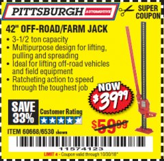 "Harbor Freight Coupon 42"" OFF-ROAD/FARM JACK Lot No. 6530/60668 EXPIRES: 10/30/18 - $39.99"