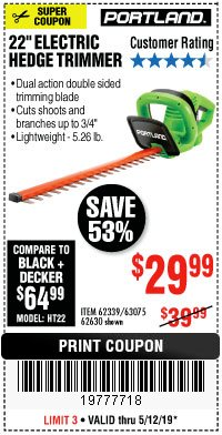 "Harbor Freight Coupon 22"" ELECTRIC HEDGE TRIMMER Lot No. 62339/62630 Expired: 5/12/19 - $29.99"