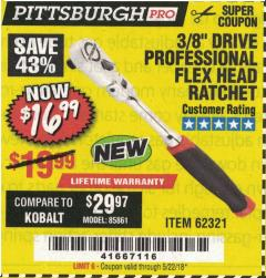 "Harbor Freight Coupon 3/8"" DRIVE PROFESSIONAL FLEX-HEAD RATCHET Lot No. 62321 Expired: 5/22/18 - $16.99"
