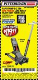 Harbor Freight Coupon RAPID PUMP 2 TON LOW PROFILE LONG REACH STEEL FLOOR JACK Lot No. 60678/62310/68050 Expired: 7/9/17 - $119.99