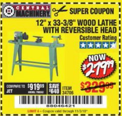 "Harbor Freight Coupon 12"" x 33-3/8"" WOOD LATHE WITH REVERSIBLE HEAD Lot No. 34706 Expired: 11/3/18 - $279.99"