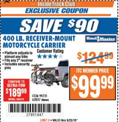 Harbor Freight ITC Coupon 400 LB. CAPACITY RECEIVER-MOUNT MOTORCYCLE CARRIER Lot No. 99721/62837 Expired: 9/25/18 - $99.99