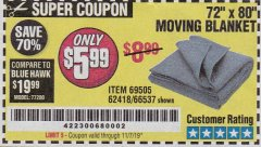 "Harbor Freight Coupon 72"" X 80"" MOVING BLANKET Lot No. 66537/69505/62418 Valid Thru: 11/7/19 - $5.99"