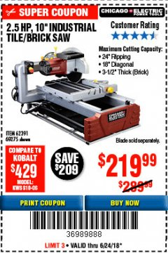 "Harbor Freight Coupon 2.5 HP, 10"" TILE/BRICK SAW Lot No. 69275/62391 EXPIRES: 6/24/18 - $219.99"