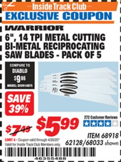 "Harbor Freight ITC Coupon 5 PIECE, 6"" 14 TPI METAL CUTTING BI-METAL RECIPROCATING SAW BLADES Lot No. 62128/68033/68918 Expired: 4/30/20 - $5.99"