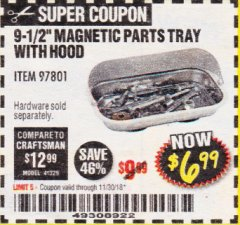 "Harbor Freight Coupon 9-1/2"" MAGNETIC PARTS TRAY WITH HOOD Lot No. 97801 Expired: 11/30/18 - $6.99"