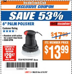 "Harbor Freight ITC Coupon 6"" COMPACT PALM POLISHER Lot No. 69487/90219 Expired: 5/15/18 - $13.99"