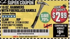 Harbor Freight Coupon 16 OZ. HAMMERS WITH FIBERGLASS HANDLE Lot No. 47872/69006/60715/60714/47873/69005/61262 Expired: 4/9/19 - $2.99