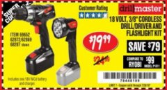 "Harbor Freight Coupon 18 VOLT CORDLESS 3/8"" DRILL/DRIVER AND FLASHLIGHT KIT Lot No. 68287/69652/62869/62872 Expired: 7/28/18 - $19.99"