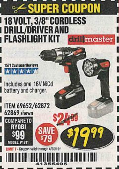 "Harbor Freight Coupon 18 VOLT CORDLESS 3/8"" DRILL/DRIVER AND FLASHLIGHT KIT Lot No. 68287/69652/62869/62872 Expired: 4/30/19 - $19.99"