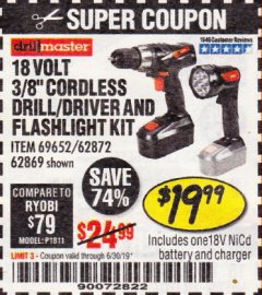"Harbor Freight Coupon 18 VOLT CORDLESS 3/8"" DRILL/DRIVER AND FLASHLIGHT KIT Lot No. 68287/69652/62869/62872 Expired: 6/30/19 - $19.99"
