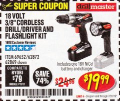 "Harbor Freight Coupon 18 VOLT CORDLESS 3/8"" DRILL/DRIVER AND FLASHLIGHT KIT Lot No. 68287/69652/62869/62872 Expired: 7/31/19 - $19.99"