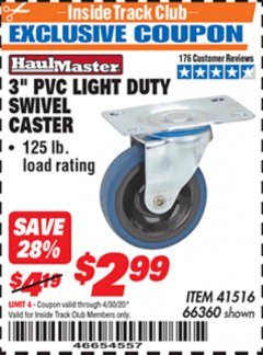 "Harbor Freight ITC Coupon 3"" PVC LIGHT DUTY SWIVEL CASTER Lot No. 41516/66360 Expired: 4/30/20 - $2.99"