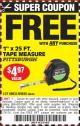 "Harbor Freight FREE Coupon 1"" X 25 FT. TAPE MEASURE Lot No. 69080/69030/69031/47737 Expired: 7/31/16 - FWP"