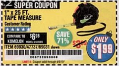 "Harbor Freight Coupon 1"" X 25 FT. TAPE MEASURE Lot No. 69080/69030/69031/47737 Valid Thru: 4/1/19 - $1.99"