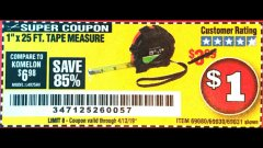 "Harbor Freight Coupon 1"" X 25 FT. TAPE MEASURE Lot No. 69080/69030/69031/47737 Valid Thru: 4/13/19 - $1"
