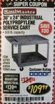 "Harbor Freight Coupon 24"" X 36"" TWO SHELF INDUSTRIAL POLYPROPYLENE SERVICE CART Lot No. 69444/62703/92862 Expired: 2/28/18 - $109.94"