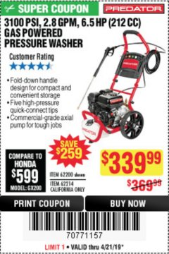 Harbor Freight Coupon 3100 PSI, 2.8 GPM 6.5 HP (212 CC) GAS POWERED PRESSURE WASHERS WITH 25 FT. HOSE Lot No. 62200/62214 Valid Thru: 4/21/19 - $339.99