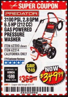 Harbor Freight Coupon 3100 PSI, 2.8 GPM 6.5 HP (212 CC) GAS POWERED PRESSURE WASHERS WITH 25 FT. HOSE Lot No. 62200/62214 Expired: 8/31/19 - $349.99