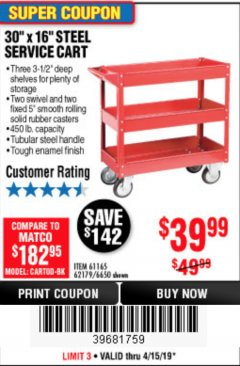 Harbor Freight Coupon 16 x 30 THREE SHELF STEEL SERVICE CART Lot No. 6650/62179/61165 Expired: 4/15/19 - $39.99