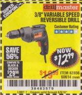 Harbor Freight Coupon 3/8 IN. VARIABLE SPEED REVERSIBLE DRILL Lot No. 60614/62856 Expired: 6/9/18 - $12.99