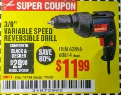 Harbor Freight Coupon 3/8 IN. VARIABLE SPEED REVERSIBLE DRILL Lot No. 60614/62856 Expired: 7/15/18 - $11.99