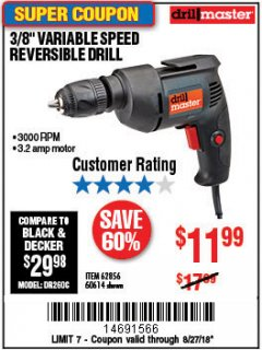 Harbor Freight Coupon 3/8 IN. VARIABLE SPEED REVERSIBLE DRILL Lot No. 60614/62856 Expired: 8/27/18 - $11.99
