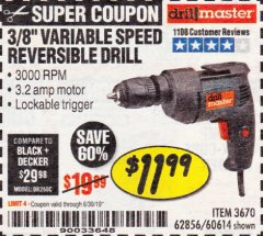 Harbor Freight Coupon 3/8 IN. VARIABLE SPEED REVERSIBLE DRILL Lot No. 60614/62856 Expired: 6/30/19 - $11.99