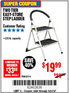 Harbor Freight Coupon TWO TIER EASY-STORE STEP LADDER Lot No. 67514 Expired: 5/21/18 - $19.99
