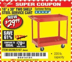 "Harbor Freight Coupon 16"" x 30"" TWO SHELF STEEL SERVICE CART Lot No. 5107/60390 Valid Thru: 12/19/18 - $29.99"