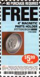 "Harbor Freight FREE Coupon 4"" MAGNETIC PARTS HOLDER Lot No. 62535/90566 Expired: 3/6/15 - NPR"