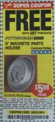 "Harbor Freight FREE Coupon 4"" MAGNETIC PARTS HOLDER Lot No. 62535/90566 Expired: 6/19/16 - FWP"