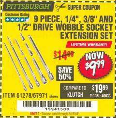 "Harbor Freight Coupon 9 PIECE 1/4"", 3/8"", AND 1/2"" DRIVE WOBBLE SOCKET EXTENSIONS Lot No. 67971/61278  Valid: 1/24/18 5/15/18 - $9.99"