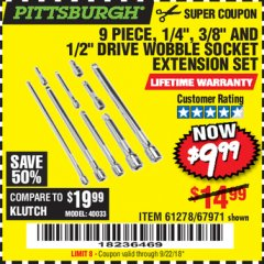 "Harbor Freight Coupon 9 PIECE 1/4"", 3/8"", AND 1/2"" DRIVE WOBBLE SOCKET EXTENSIONS Lot No. 67971/61278 Expired: 9/22/18 - $9.99"