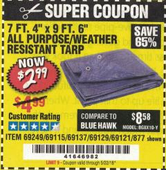 "Harbor Freight Coupon 7 FT. 4"" x 9 FT. 6"" ALL PURPOSE WEATHER RESISTANT TARP Lot No. 877/69115/69121/69129/69137/69249 Valid: 1/1/18 5/22/18 - $2.99"