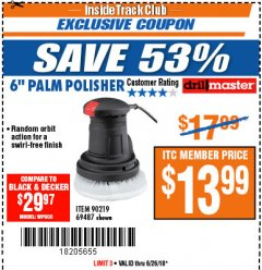"Harbor Freight ITC Coupon 6"" PALM POLISHER Lot No. 69487/90219 Expired: 6/26/18 - $13.99"