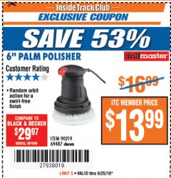 "Harbor Freight ITC Coupon 6"" PALM POLISHER Lot No. 69487/90219 Expired: 9/25/18 - $13.99"
