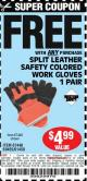 Harbor Freight FREE Coupon SPLIT LEATHER SAFETY COLORED WORK GLOVES 1 PAIR Lot No. 69455/61458/67440 Expired: 5/13/15 - FWP