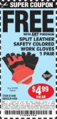 Harbor Freight FREE Coupon SPLIT LEATHER SAFETY COLORED WORK GLOVES 1 PAIR Lot No. 69455/61458/67440 Expired: 2/21/15 - FWP