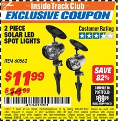 Harbor Freight ITC Coupon 2 PIECE SOLAR LED SPOT LIGHTS Lot No. 60562 Dates Valid: 12/31/69 - 6/30/18 - $11.99