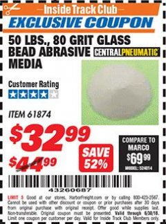 Harbor Freight ITC Coupon 50 LBS. GLASS BEAD 80 GRIT ABRASIVE MEDIA Lot No. 30972/61874 Dates Valid: 12/31/69 - 6/30/18 - $32.99