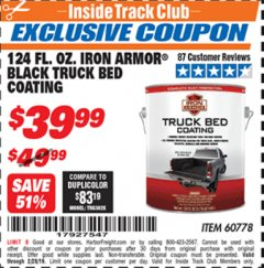 Harbor Freight ITC Coupon 124 OZ. IRON ARMOR BLACK TRUCK BED COATING Lot No. 60778 Dates Valid: 12/31/69 - 2/28/19 - $39.99