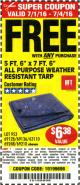 "Harbor Freight FREE Coupon 5 FT. 6"" X 7 FT. 6"" ALL PURPOSE WEATHER RESISTANT TARP Lot No. 953/63110/69210/69128/69136/69248 Expired: 7/4/16 - FWP"