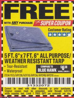 "Harbor Freight FREE Coupon 5 FT. 6"" X 7 FT. 6"" ALL PURPOSE WEATHER RESISTANT TARP Lot No. 953/63110/69210/69128/69136/69248 Expired: 5/31/18 - FWP"